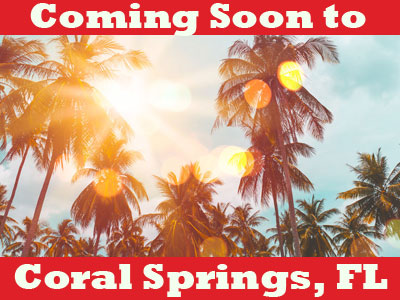 Coming Soon to Coral Springs, FL